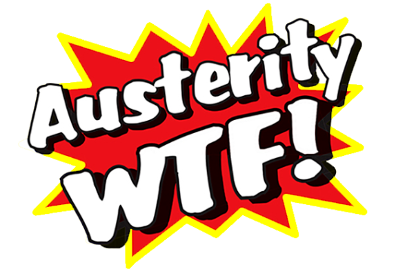 Austerity WTF!