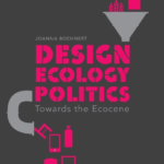 DESIGN ECOLOGY POLITICS