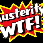 Austerity WTF!