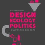 DESIGN ECOLOGY POLITICS